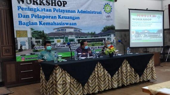 Workshop Peningkatan Pelayanan Administrasi dan Pelaporan Keuangan Bagian Kemahasiswaan